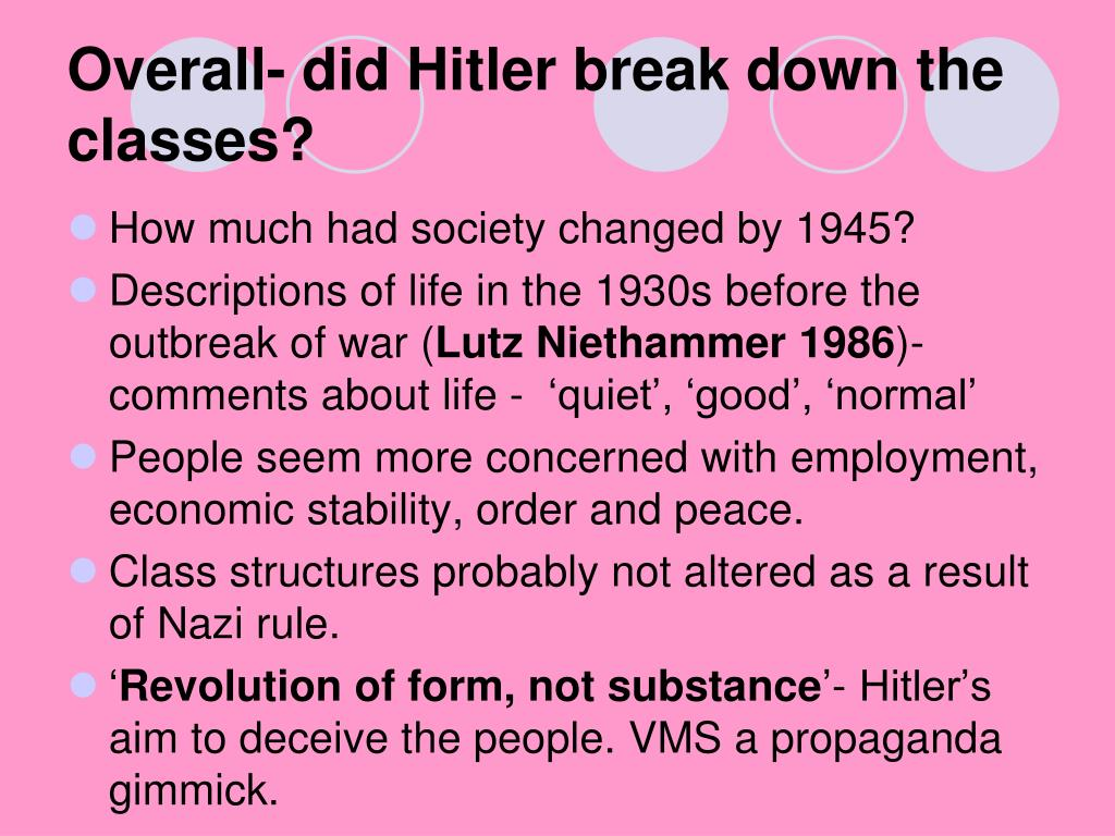 Overall- did Hitler break down the classes?
