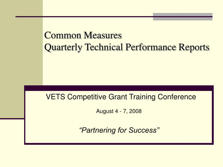common measures quarterly technical performance reports n.