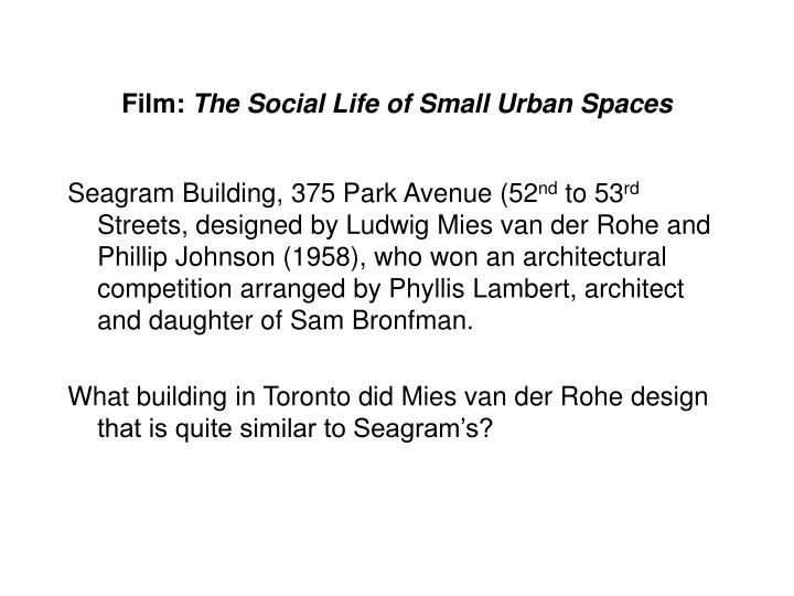Ppt the social life of small urban spaces powerpoint for Seagram building ppt