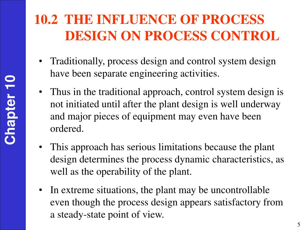 Traditionally, process design and control system design have been separate engineering activities.