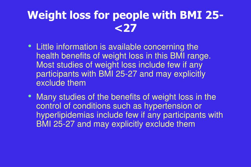 Weight loss for people with BMI 25-<27