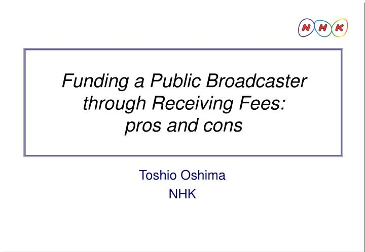 Funding a public broadcaster through receiving fees pros and cons