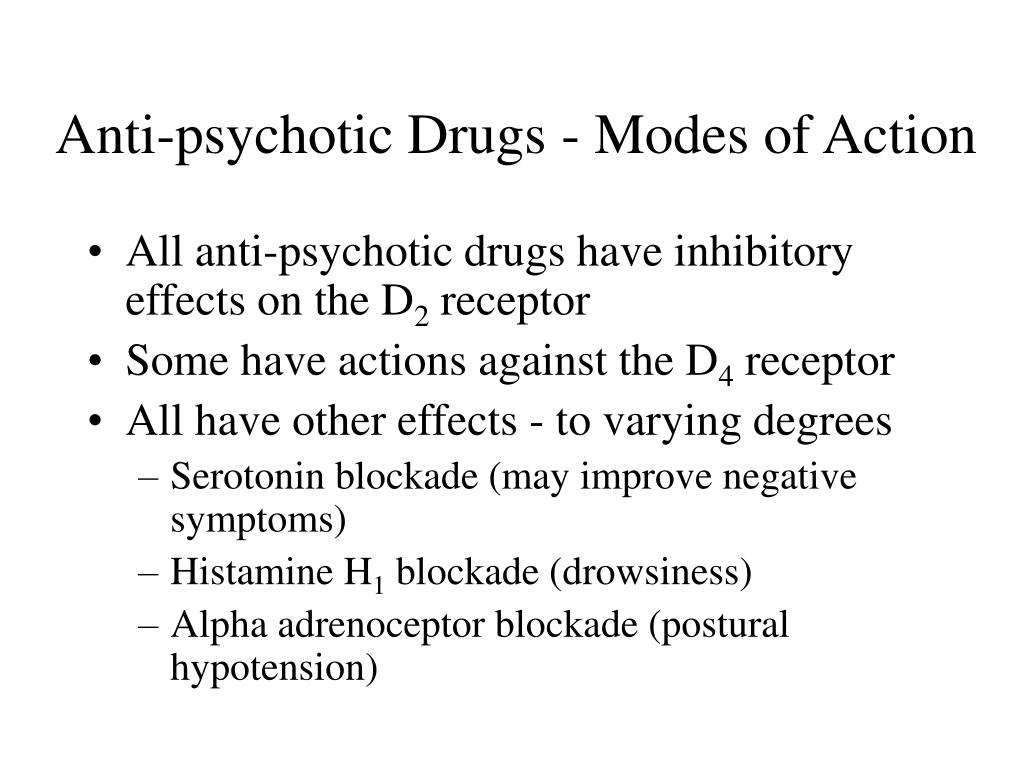 Anti-psychotic Drugs - Modes of Action