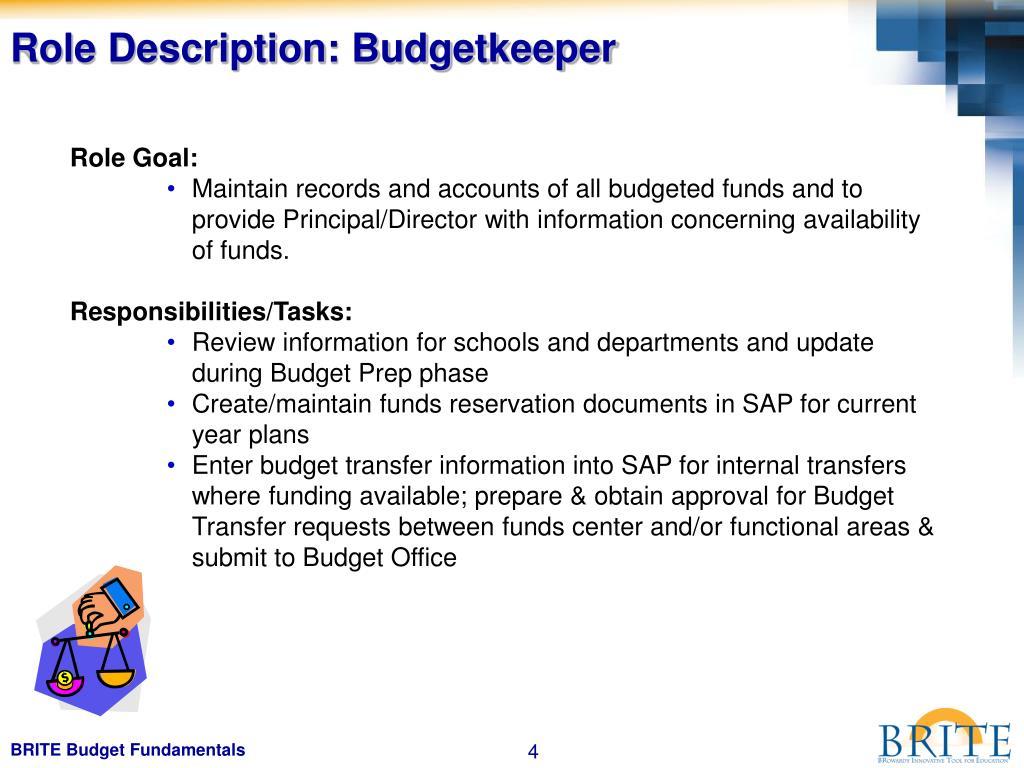 Role Description: Budgetkeeper