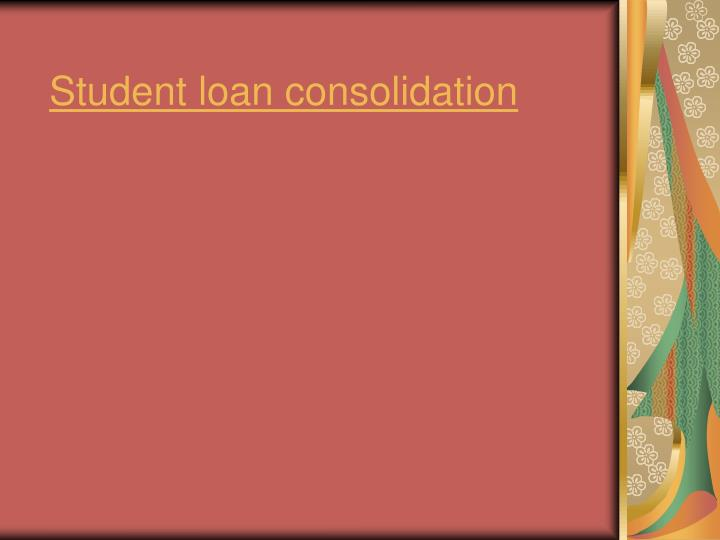 student loan consolidation n.