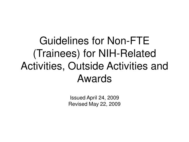 Guidelines for non fte trainees for nih related activities outside activities and awards
