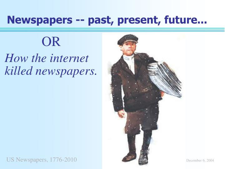 newspapers past present future n.