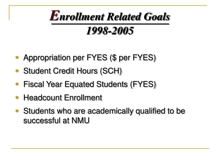 E nrollment related goals 1998 2005