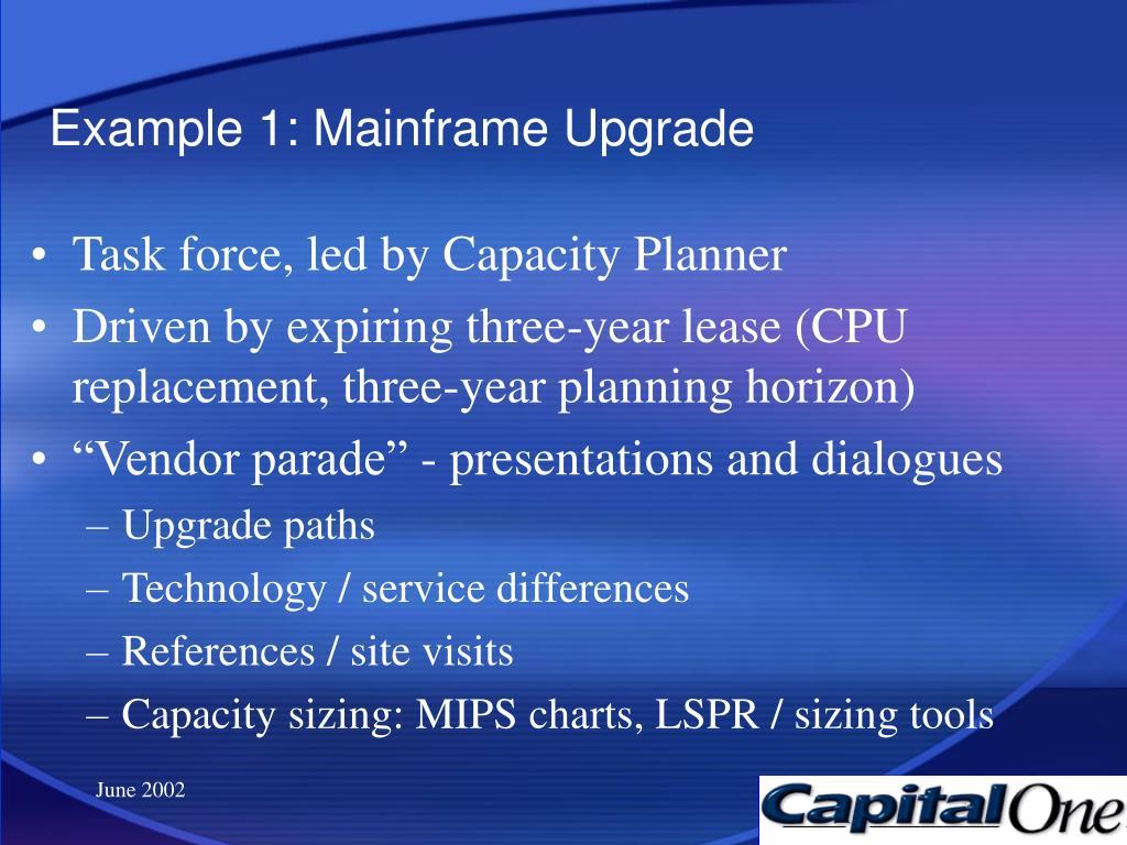 Example 1: Mainframe Upgrade