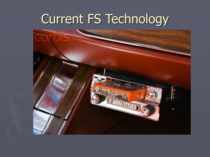 Current fs technology