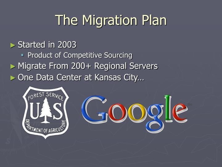 The migration plan