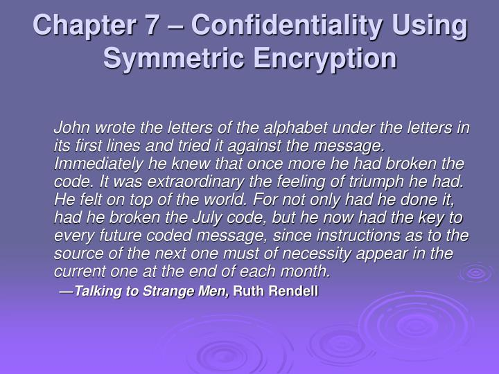 Chapter 7 confidentiality using symmetric encryption