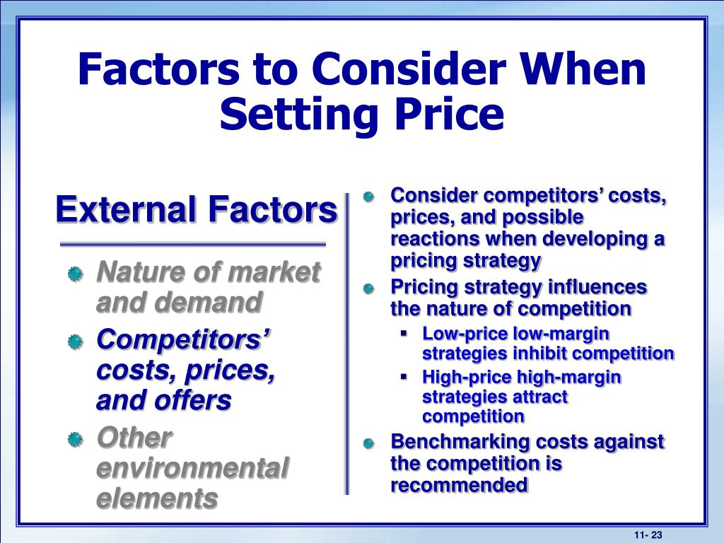 Consider competitors' costs, prices, and possible reactions when developing a pricing strategy