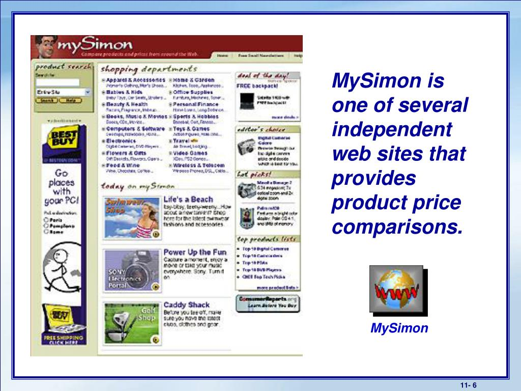 MySimon is one of several independent web sites that provides product price comparisons.