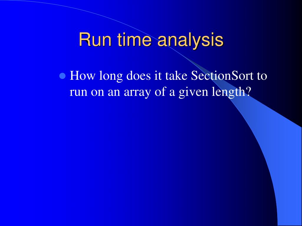 Run time analysis
