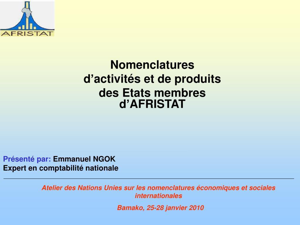 nomenclatures d activit s et de produits des etats membres d afristat l.