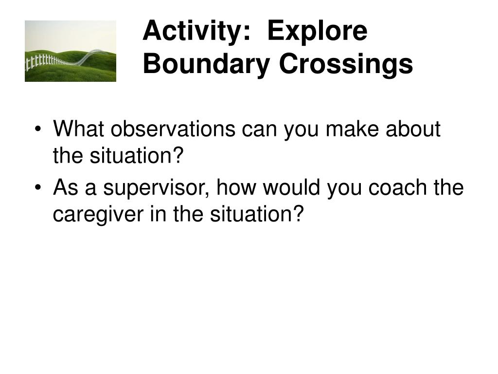 Activity:  Explore Boundary Crossings