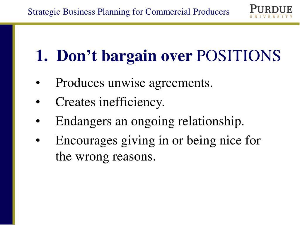1.  Don't bargain over