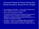 universal protocol to prevent wrong site wrong procedure wrong person surgery