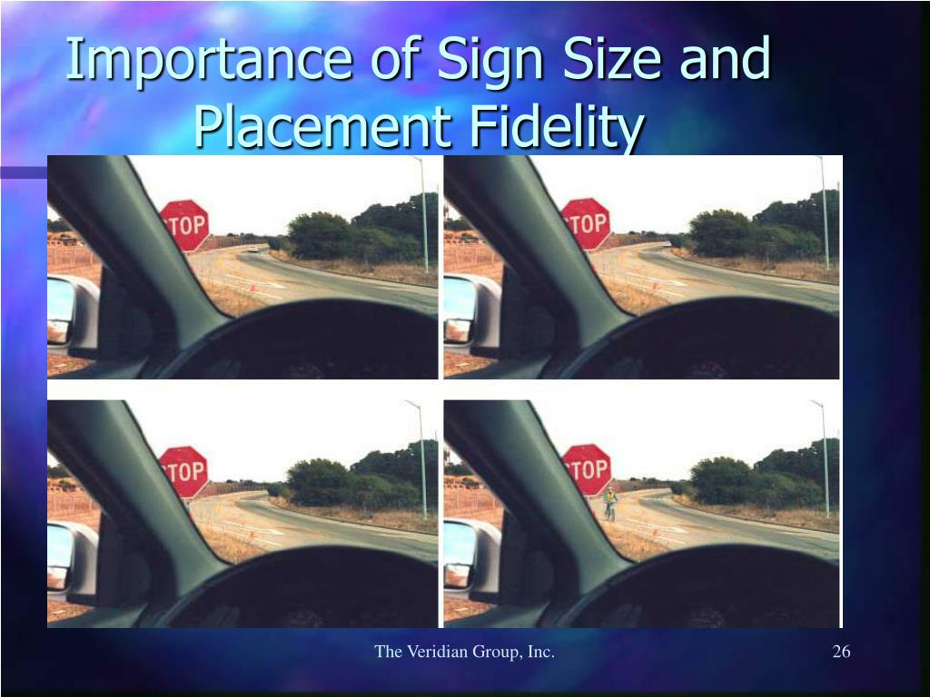 Importance of Sign Size and Placement Fidelity