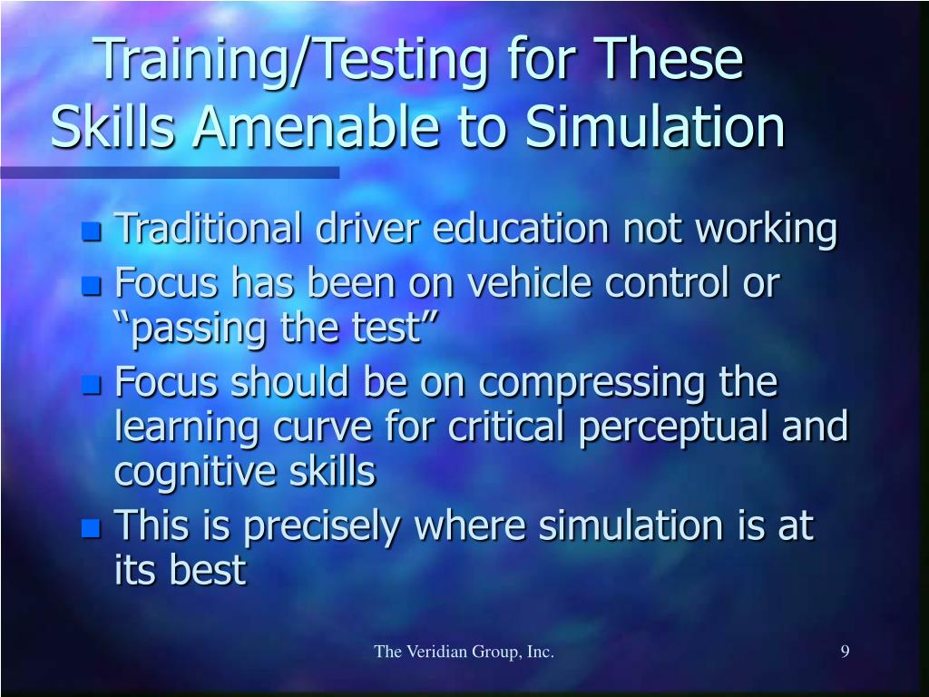 Training/Testing for These Skills Amenable to Simulation