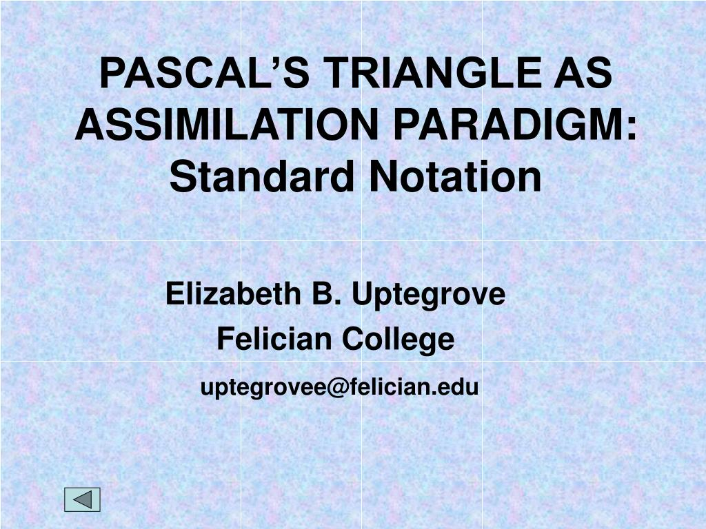 pascal s triangle as assimilation paradigm standard notation