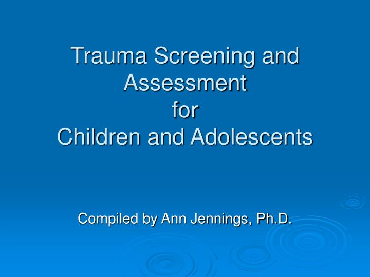 trauma screening and assessment for children and adolescents n.