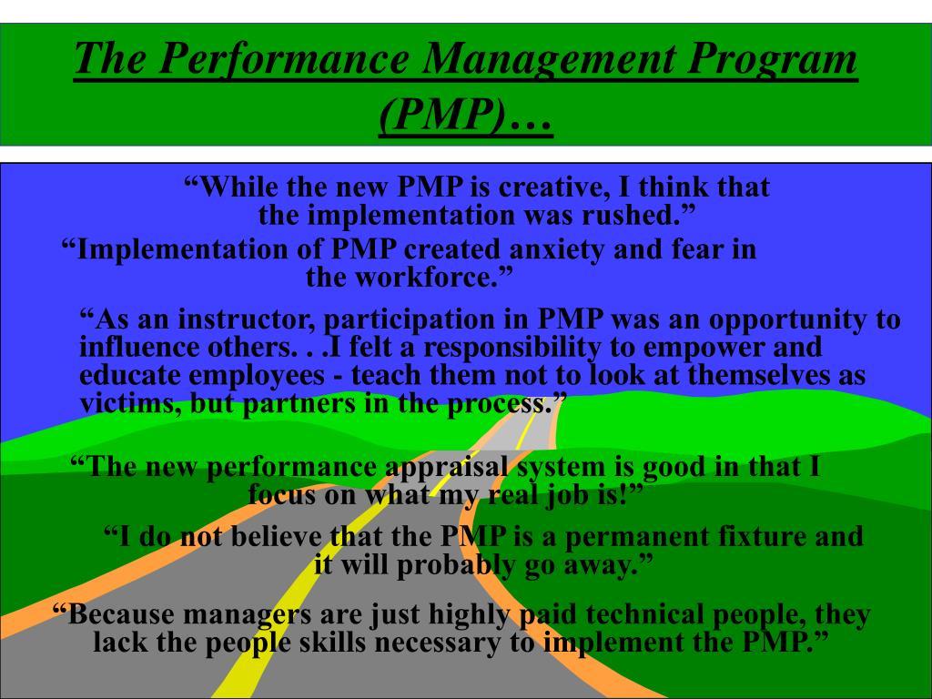 The Performance Management Program (PMP)…