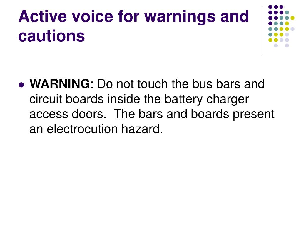 Active voice for warnings and cautions