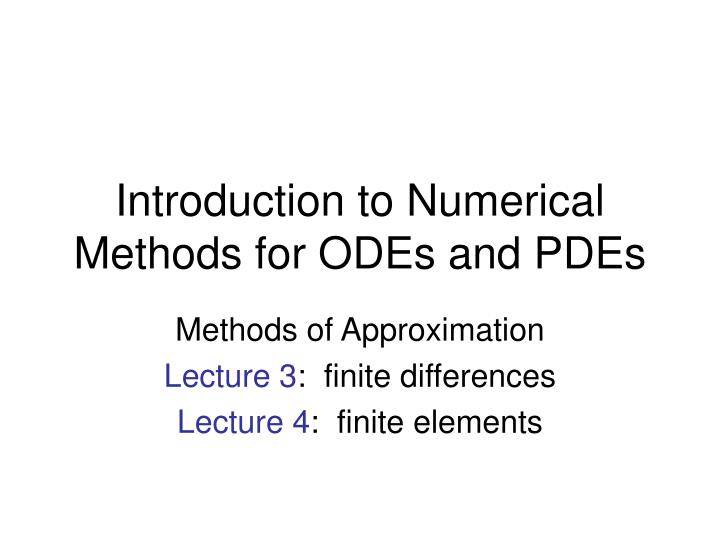 Introduction to numerical methods for odes and pdes