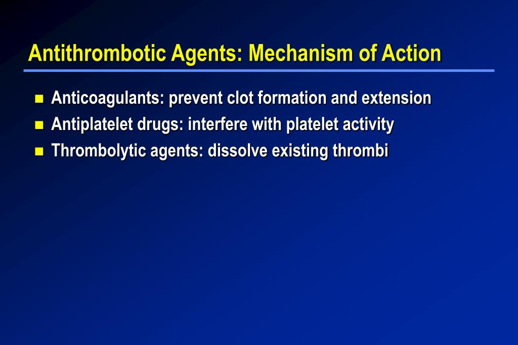Antithrombotic Agents: Mechanism of Action