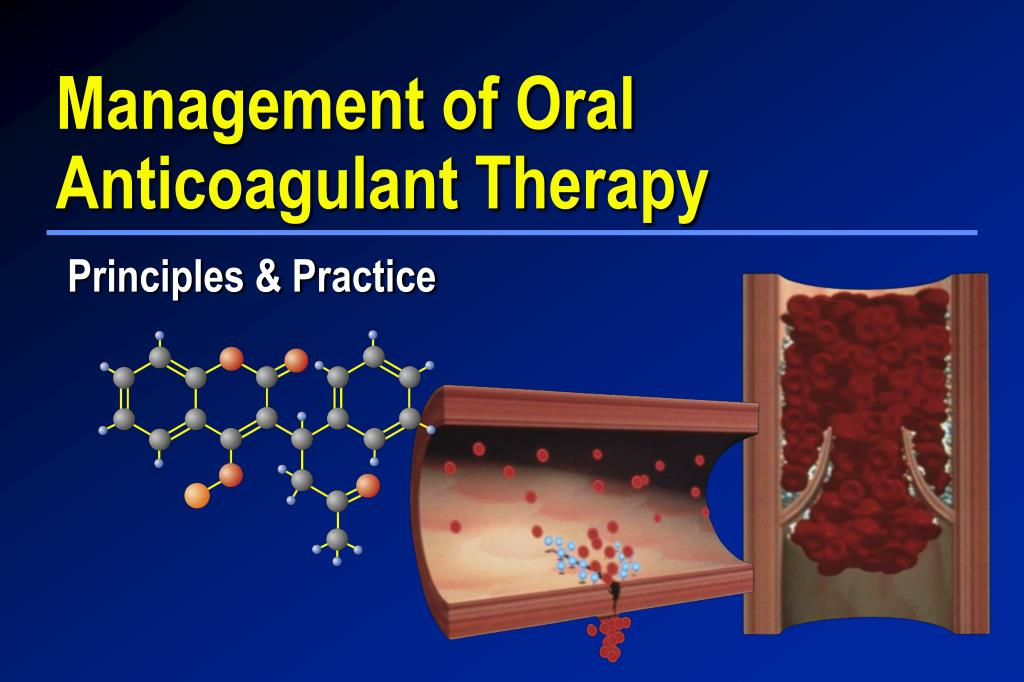 Management of Oral Anticoagulant Therapy