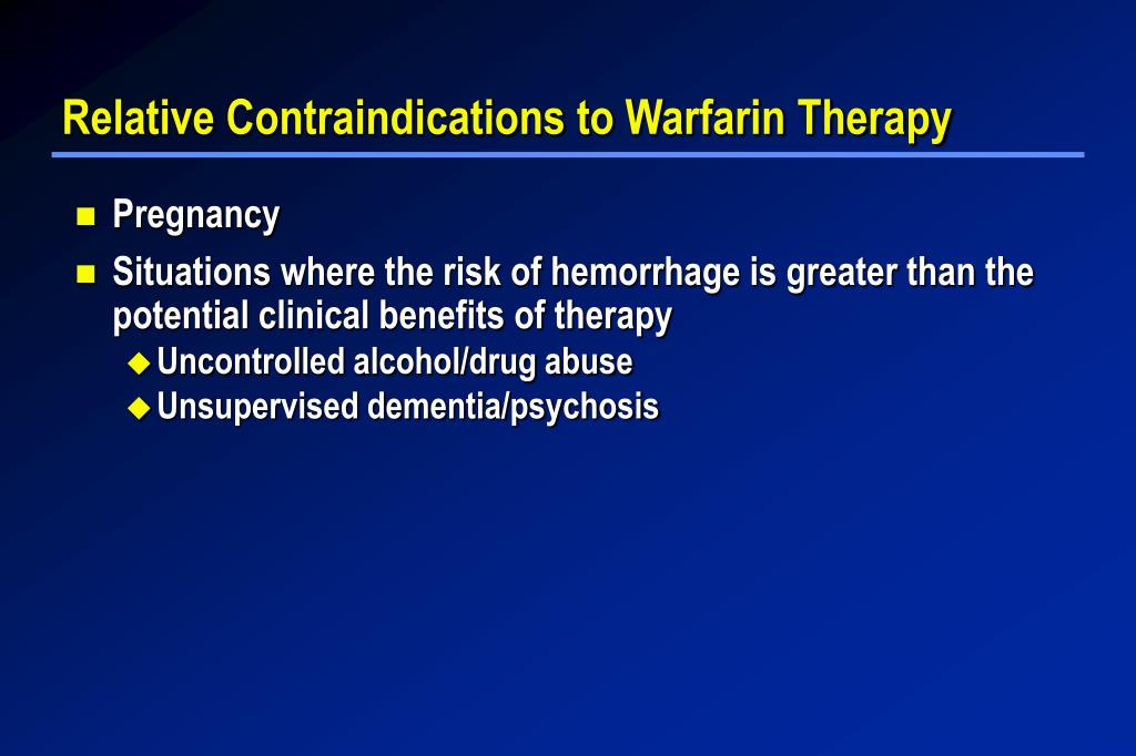 Relative Contraindications to Warfarin Therapy