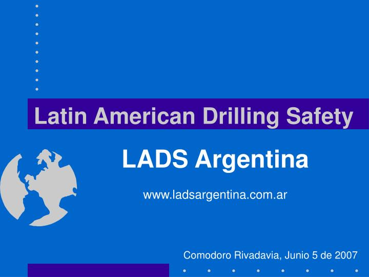 Latin american drilling safety