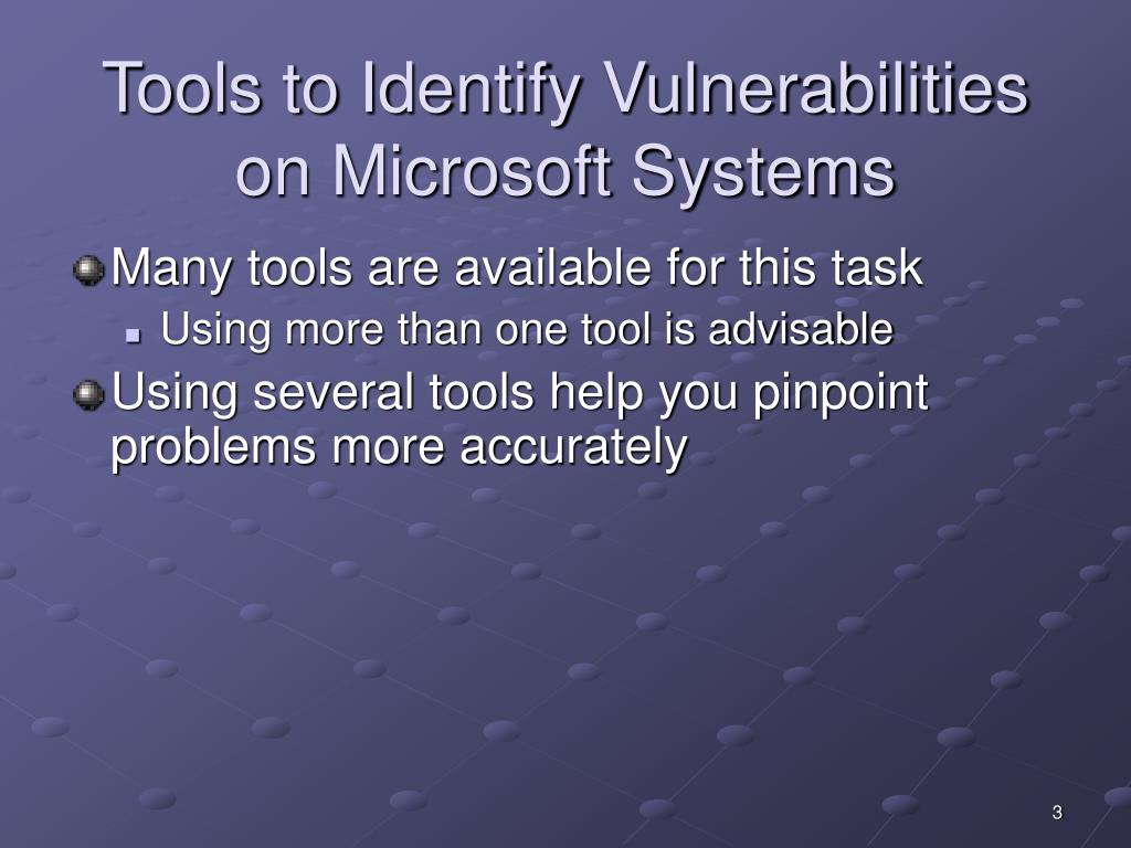 Tools to Identify Vulnerabilities on Microsoft Systems