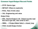 common input output record fields