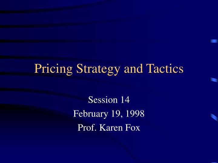pricing strategy and tactics n.
