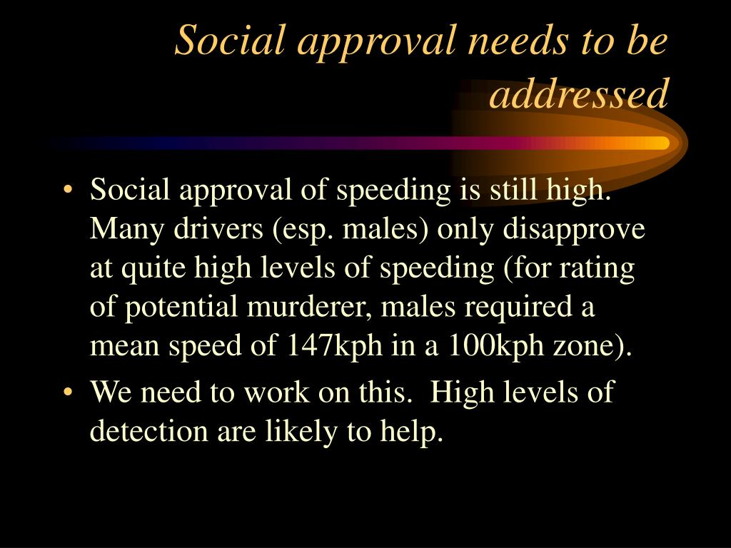 Social approval needs to be addressed