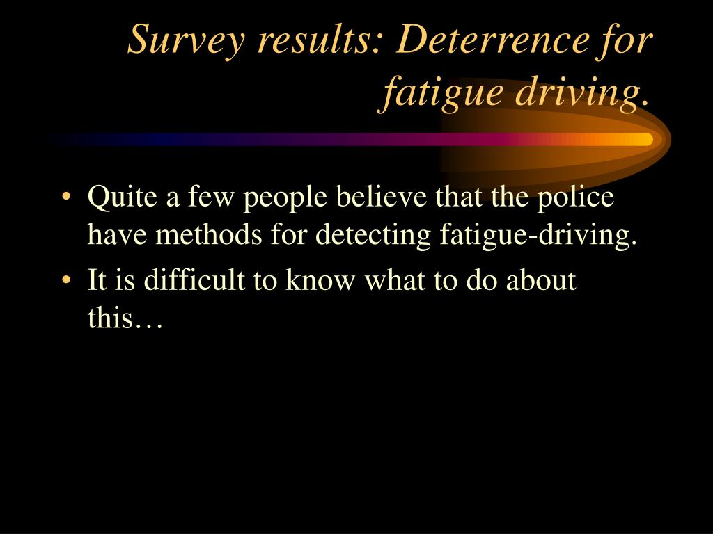 Survey results: Deterrence for fatigue driving.
