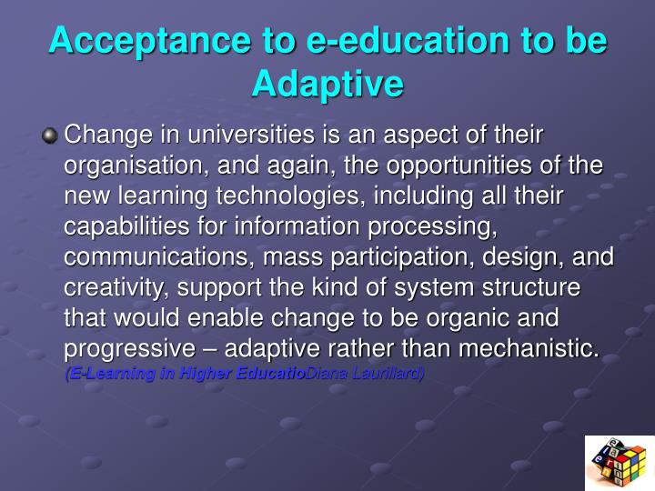 Acceptance to e-education to be Adaptive