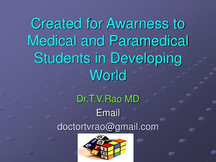 Created for Awarness to Medical and Paramedical Students in Developing World