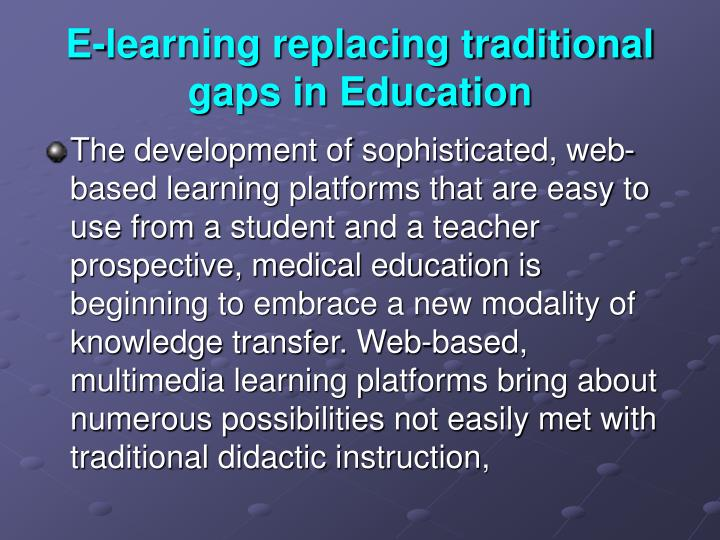 E-learning replacing traditional gaps in Education