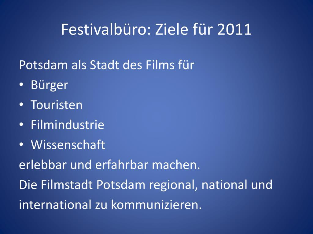 Festivalbüro: Ziele für 2011