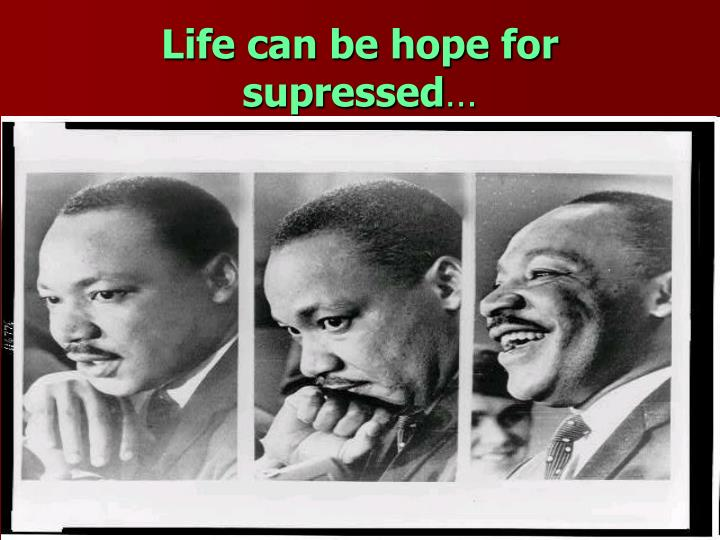 Life can be hope for supressed