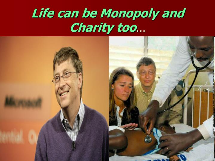 Life can be Monopoly and Charity too