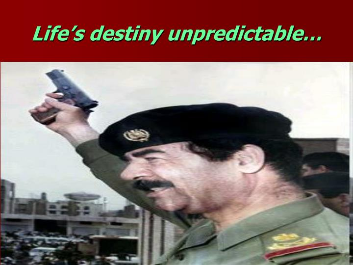 Life's destiny unpredictable…