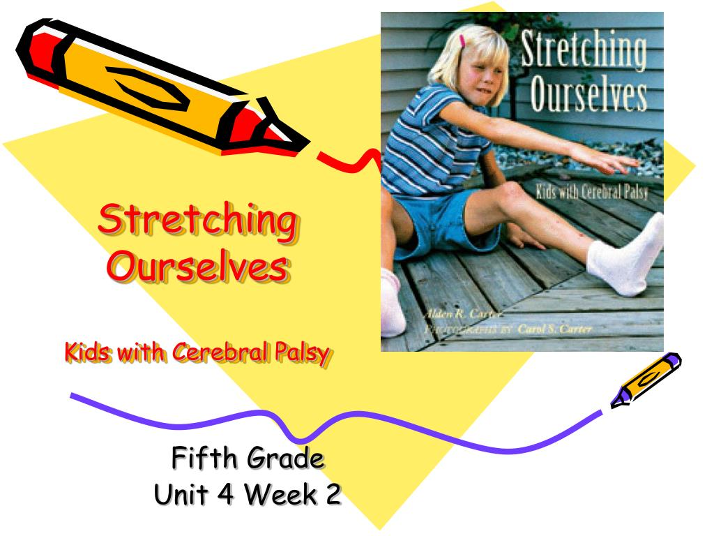 stretching ourselves kids with cerebral palsy l.