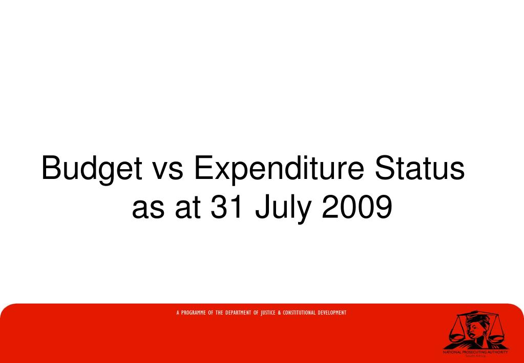 Budget vs Expenditure Status as at 31 July 2009