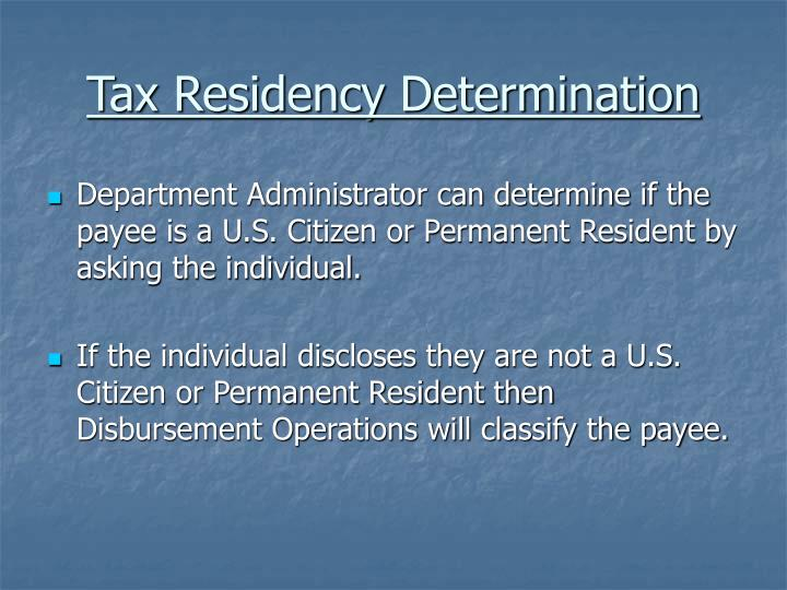 Department Administrator can determine if the payee is a U.S. Citizen or Permanent Resident by asking the individual.