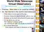 world wide telescope virtual observatory http www us vo org http www ivoa net